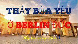 Thầy làm bùa ngải yêu ở thủ đô Berlin Đức