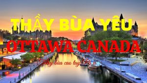 Thầy làm bùa ngải yêu ở Ottawa canada