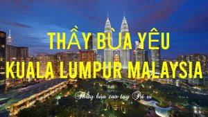 Thầy làm bùa ngải yêu ở Kuala Lumpur Malaysia