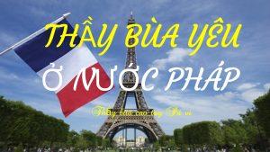 Thầy làm bùa yêu ở nước Pháp