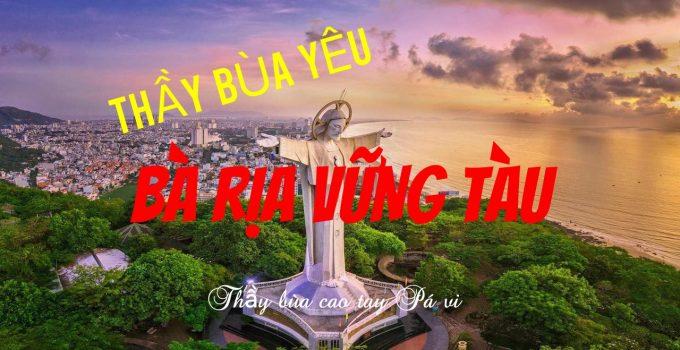 bùa yêu ở Bà Rịa Vũng Tàu